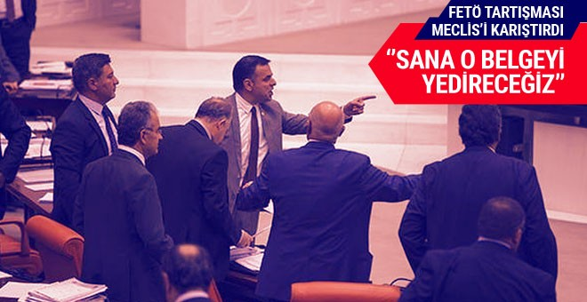 Meclis'te FETÖ tartışmasında tansiyon yükseldi