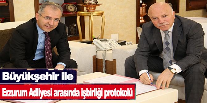 Büyükşehir ile Erzurum Adliyesi arasında işbirliği protokolü