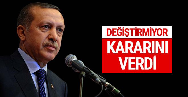 Erdoğan kararını verdi değiştirmiyor