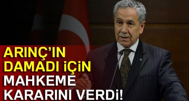 Eski Başbakan Yardımcısı Arınç'ın damadı tutuklandı