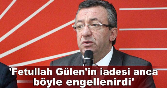 Gülen'in iadesi anca böyle engellenirdi