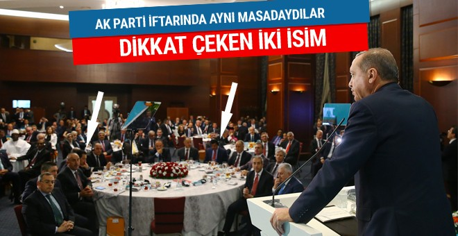 AK Parti iftarında sürpriz aynı masada oturtuldular