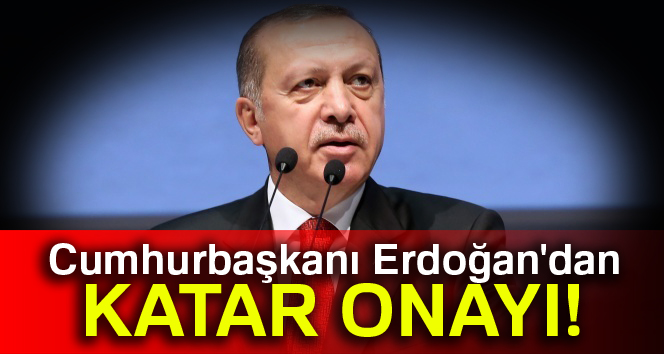 Erdoğan, Katar'a Türk askeri konuşlandırılması anlaşmalarını onayladı
