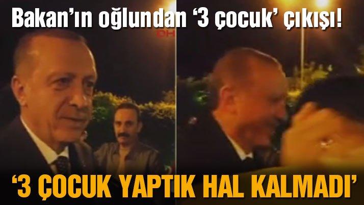 Bakan'ın oğlundan Erdoğan'a '3 çocuk' çıkışı!