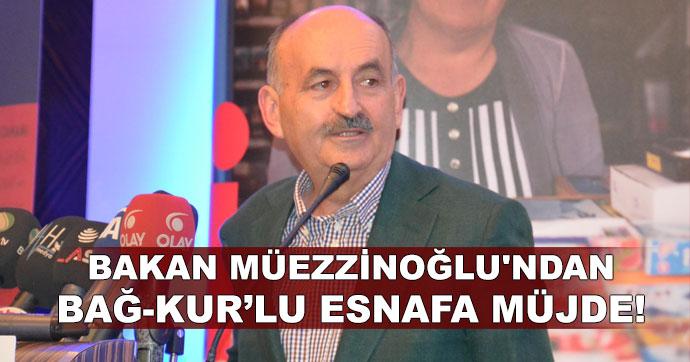 Müezzinoğlu'ndan Bağ-Kur'lu esnafa müjde!