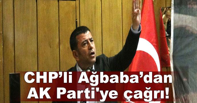 CHP'li Ağbaba'dan AK Parti'ye çağrı