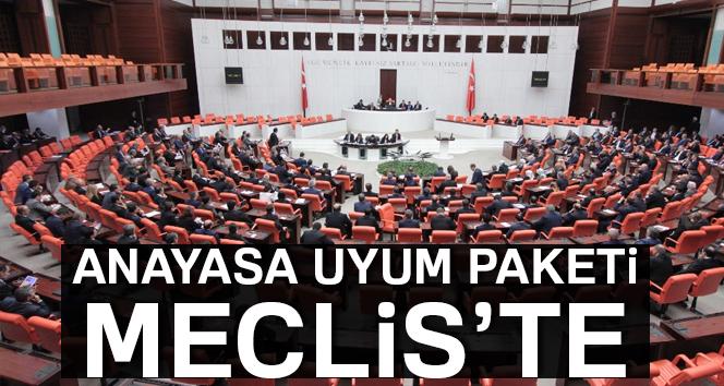 Anayasa Uyum Paketi TBMM'ye sunuldu