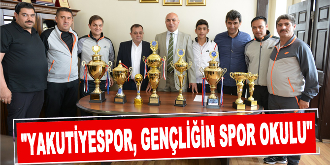 """""""Yakutiyespor, Gençliğin Spor Okulu"""""""
