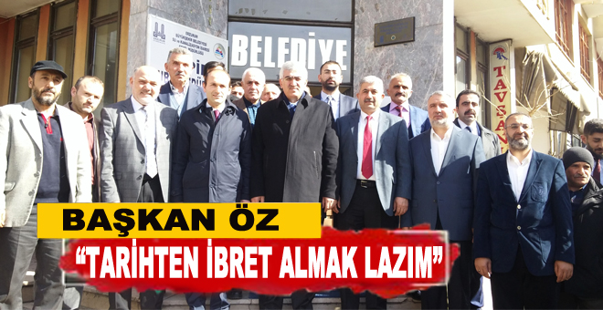 """Başkan Öz: """"Tarihten ibret almak lazım"""""""
