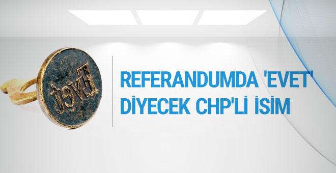 Referandumda 'evet' diyecek CHP'li