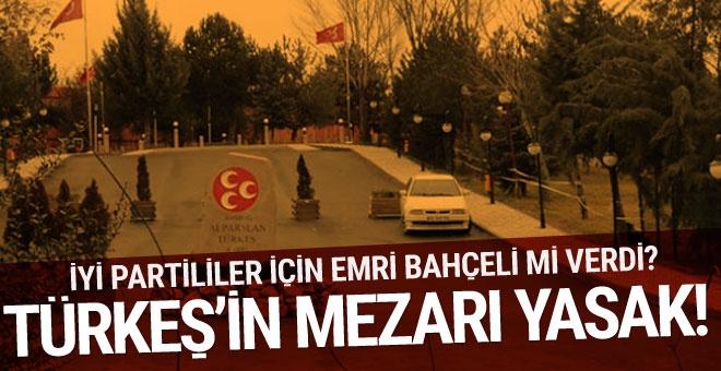 İYİ Parti'lileri Türkeş'in mezarına almadılar!