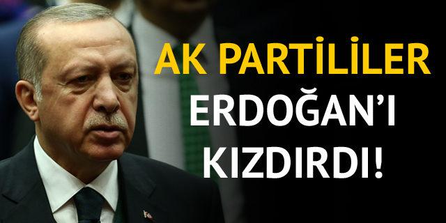 AK Partililer, Cumhurbaşkanı Erdoğan'ı kızdırdı!