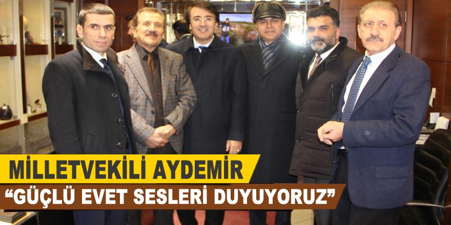 """Milletvekili Aydemir: """"Güçlü evet sesleri duyuyoruz"""""""