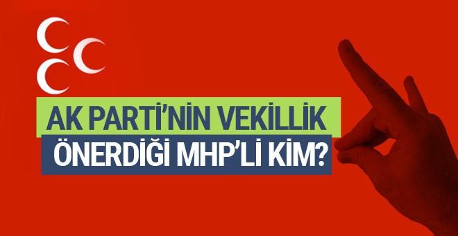 AK Parti'nin vekillik teklif ettiği MHP'li kim ilk kez açıkladı