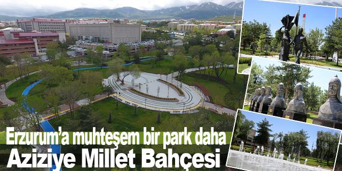 Erzurum'a muhteşem bir park daha: Aziziye Millet Bahçesi