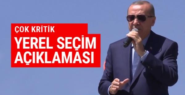 Erdoğan'dan flaş yerel seçim açıklaması