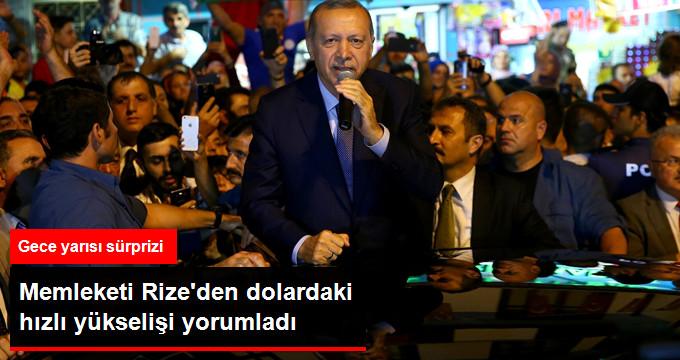Erdoğan, Memleketi Rize'den Dolardaki Yükselişi Yorumladı