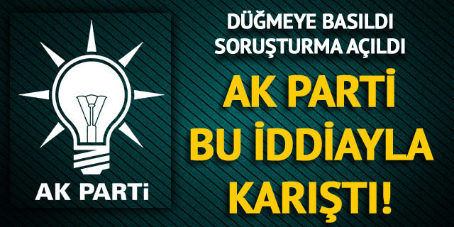 AK Parti'yi karıştıran yolsuzluk iddiası