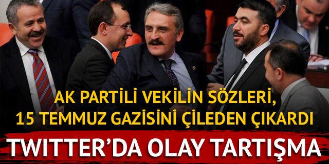 AK Partili Çamlı, 15 Temmuz gazisiyle tartıştı