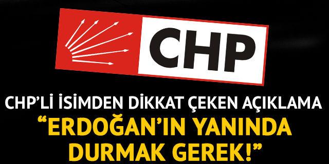 CHP'li Başkan Kadir Albayrak: Erdoğan'ın yanında durmak gerek