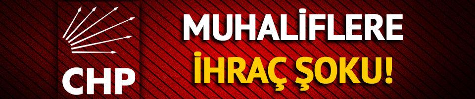 CHP'de muhalif 7 isim için ihraç talebi!