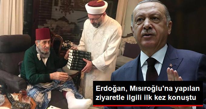 Erdoğan, Diyanet İşleri Başkanı'nın Kadir Mısıroğlu'na Yaptığı Ziyaretle İlgili İlk Kez Konuştu
