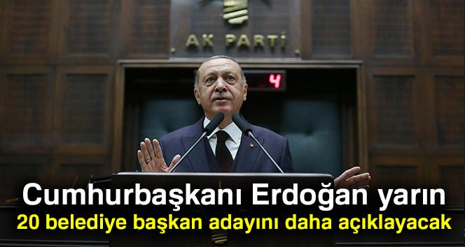 Erdoğan yarın 20 ismi daha açıklayacak