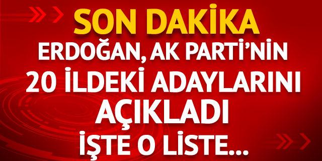Cumhurbaşkanı Erdoğan AK Parti'nin İzmir, Ankara dahil adaylarını açıkladı