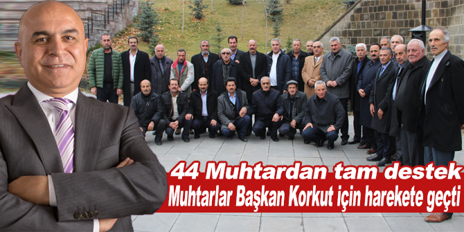 Köy ve mahalle muhtarlarından Ali Korkut'a destek