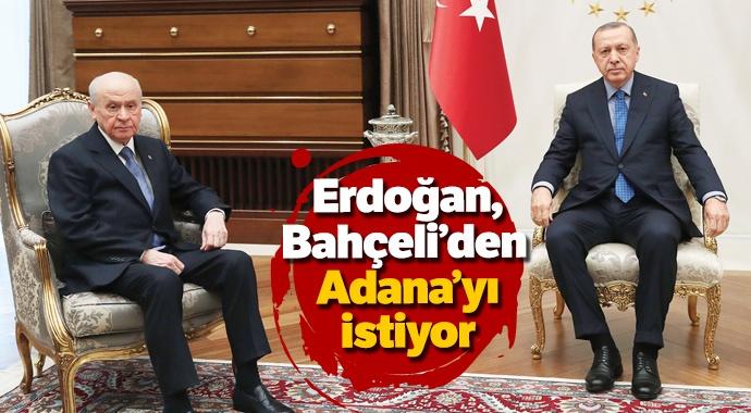 Erdoğan, Bahçeli'den o kenti istedi