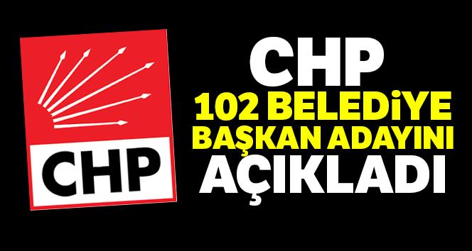 CHP'nin 102 belediye başkan adayı açıklandı