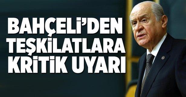 MHP lideri Bahçeli teşkilatını uyardı