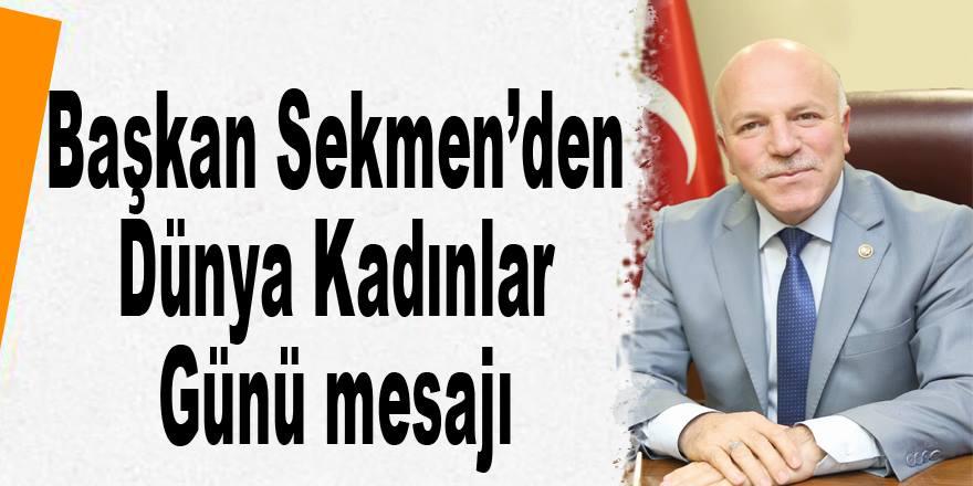 Başkan Sekmen'den Dünya Kadınlar Günü mesajı